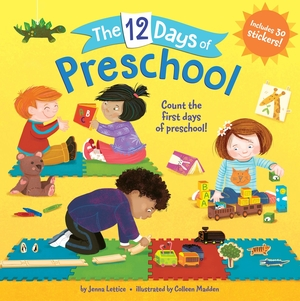 The Twelve Days of Preschool by Jenna Lettice, illustrated by Colleen Madden