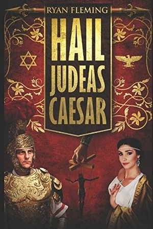 Q&A with Ryan Fleming, Author of Hail Judeas Caesar