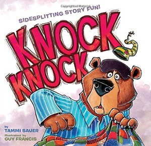 Knock Knock by Tammi Sauer, illustrated by Guy Francis