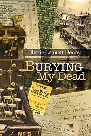 Burying My Dead by Bettie Lennett Denny