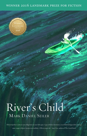 River's Child by Mark Daniel Seiler