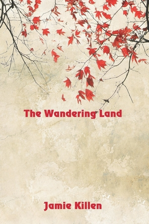 The Wandering Land by Jamie Killen