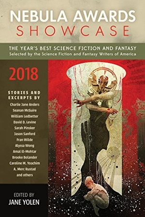 Nebula Awards Showcase 2018 edited by Jane Yolen