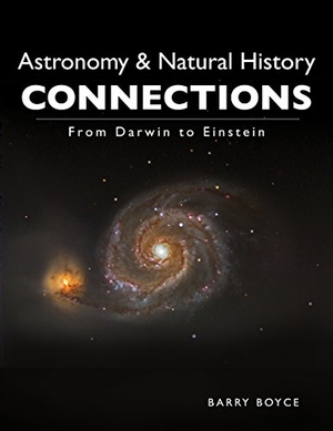 Astronomy & Natural History Connections: From Darwin to Einstein by Barry Boyce