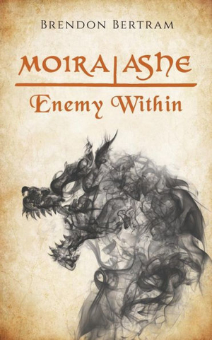Moira Ashe: Enemy Within by Brendon Bertram