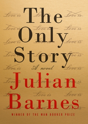 The Only Story: A novel by Julian Barnes
