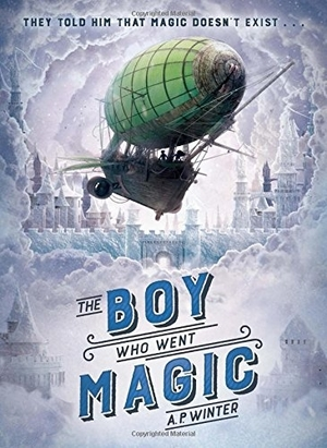 The Boy Who Went Magic by A.P. Winter