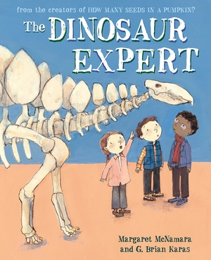 The Dinosaur Expert by Margaret McNamara and G. Brian Karas