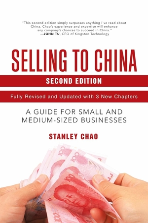 Selling to China: A Guide for Small and Medium-Sized Businesses by Stanley Chao