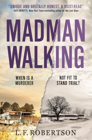 Madman Walking by L.F. Robertson
