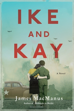 Ike and Kay by James MacManus
