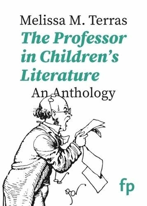 The Professor in Children's Literature: An Anthology by Melissa M. Terras